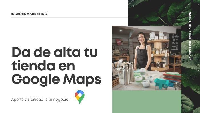 Como poner una tienda en Google Maps